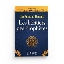 Les héritiers des Prophètes - Ibn Rajab al-Hanbalî (collection trésors du patrimoine) Editions Al hadith