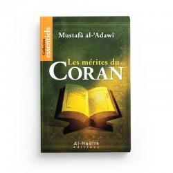 Les mérites du Coran - Mustafa AL-'ADAWI - éditons al-hadith