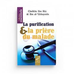 La purification & la prière du malade - Ibn Bâz & Ibn al-'Uthaymîn - Editions Al hadith