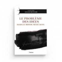 Le Problème Des Idées Dans Le Monde Musulman, De Malek Bennabi, Collection Malek Bennabi - Editions Tawhid