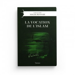 La Vocation De L'islam, De Malek Bennabi, Collection Malek Bennabi - Editions Tawhid