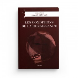 Les Conditions De La Renaissance, De Malek Bennabi, Collection Malek Bennabi - Editions Tawhid