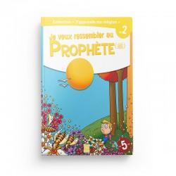 """Collection """"J'apprend ma religion"""" Je veux ressembler au Prophète (Tome 2) - Editions Tawhid"""