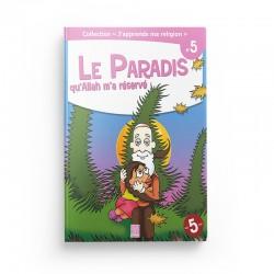 """Collection """"J'apprend ma religion"""" Le Paradis qu'Allah m'a réservé (Tome 5) - Editions Tawhid"""