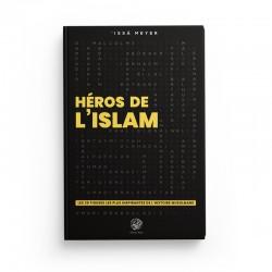 Héros de l'islâm - Les 30 figures les plus importantes de l'histoire musulmane - Editions Ribat