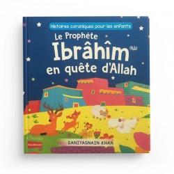 Histoires coraniques pour les enfants - Le Prophète Ibrâhîm en quête d'Allah - Editions Orientica