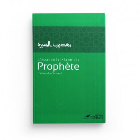 L'essentiel De La Vie Du Prophète, De L' Imam An-Nawawî (3ème Édition) - Editions Tawbah