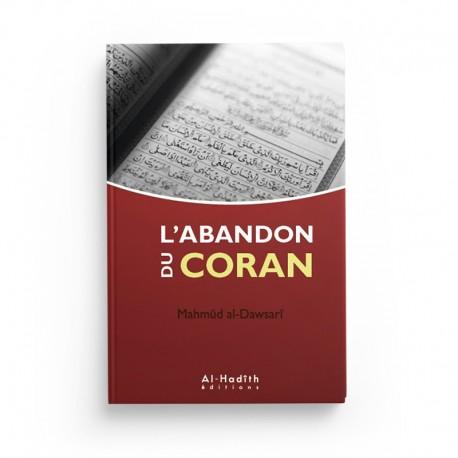 L'abandon du Coran - Mahmûd al-Dawsarî - éditions Al-Hadîth