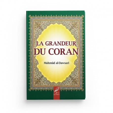 La grandeur du coran - Mahmûd al-Dawsarî - Editions Al hadith
