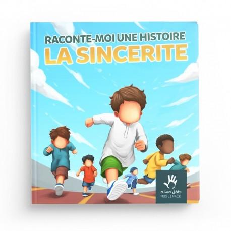 RACONTE-MOI UNE HISTOIRE - LA SINCÉRITÉ - MUSLIMKID
