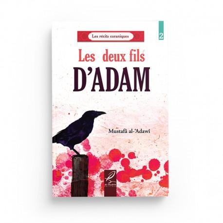 Les deux fils d'Adam - Mustafâ al-'Adawi - Editions Al hadith