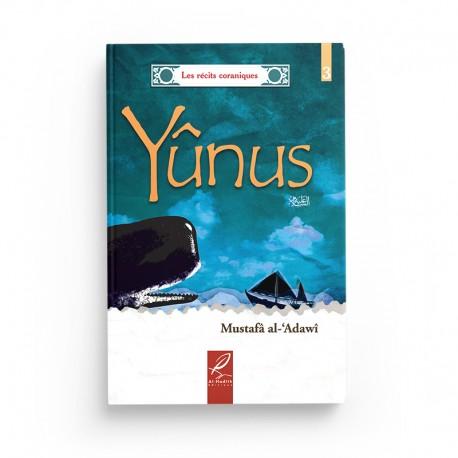 L'histoire de Yûnus - Mustafâ al-'Adawi - Editions Al hadith
