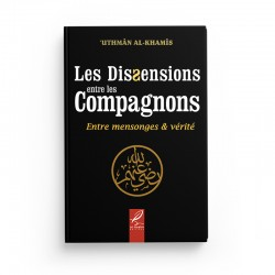 Les dissensions entre les compagnons - Uthmân Al-Khamîs - Editions Al hadith