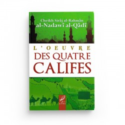 L'oeuvre des quatre califes - Cheikh Sirâj al-Rahmân - Editions Al hadith