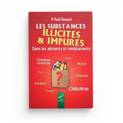 Les substances illicites & impures - Dr Nazîh Hammâd - éditions Al-Hadîth