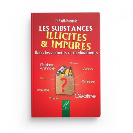 Les substances illicites & impures - Dr Nazîh Hammâd - éditions Al-Hadîth