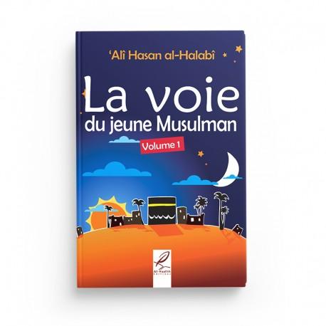 La voie du jeune musulman volume 1 - Editions Al-Hadîth