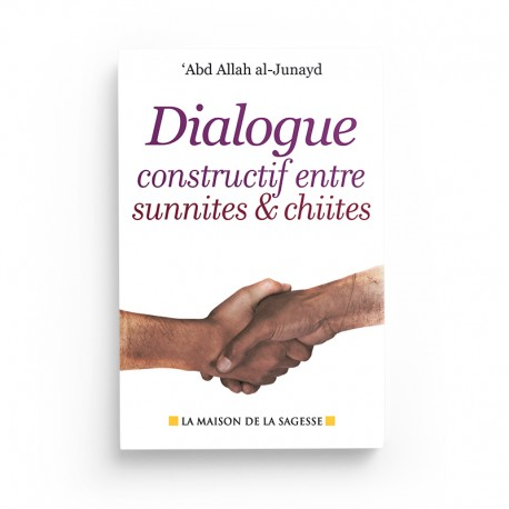 Dialogue constructif entre sunnites & chiites - 'Abd Allah al-Junayd - Maison de la sagesse