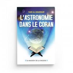 L'astronomie dans le Coran - Fahd AL-shammarî - éditions maison de la Sagesse