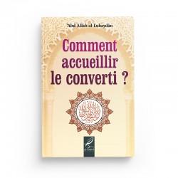 Comment accueillir le converti ? - Abd allah al-Luhaydan - éditions Al-Hadîth