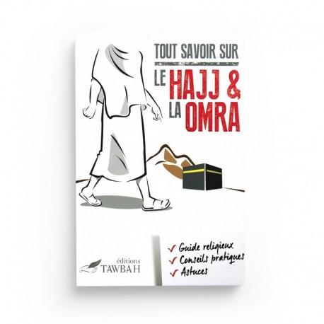TOUT SAVOIR SUR LE HAJJ ET LA OMRA - Editions Tawbah