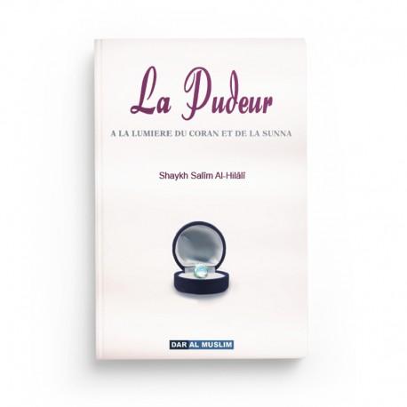 La pudeur - à la lumière du Coran et de la Sunna - Editions Dar Al muslim