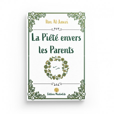 LA PIÉTÉ ENVERS LES PARENTS - Editions Muslimlife
