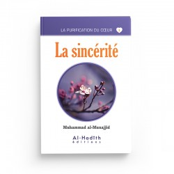 La sincérité - Muhammad al-Munajjid (collection munajjid) éditions Al-Hadîth