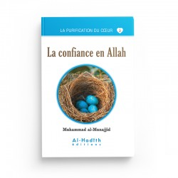 La confiance en Allah - Muhammad al-Munajjid (collection munajjid) éditions Al-Hadîth