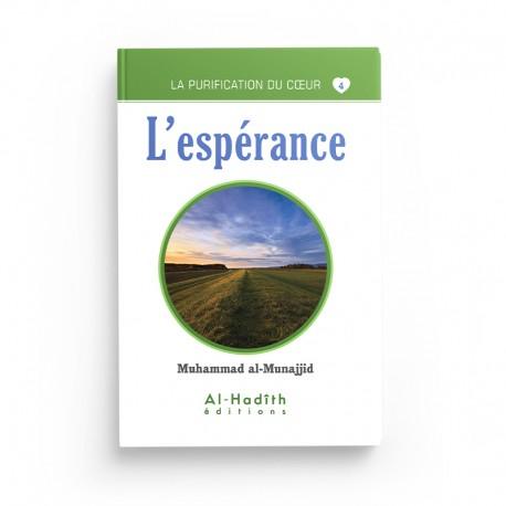 L'espérance - Muhammad al-Munajjid (collection munajjid) éditions Al-Hadîth