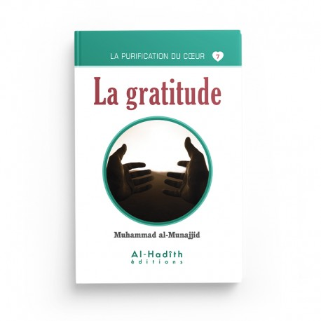 La gratitude - Muhammad al-Munajjid (collection munajjid) éditions Al-Hadîth