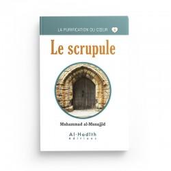 Le scrupule - Muhammad al-Munajjid (collection munajjid) éditions Al-Hadîth