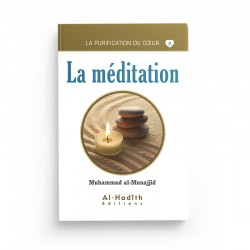 La méditation - Muhammad al-Munajjid (collection munajjid) éditions Al-Hadîth