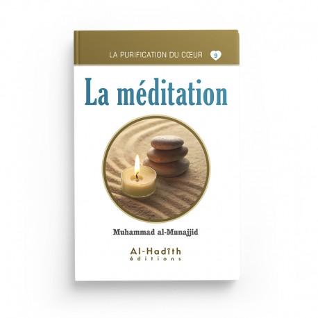 La méditation - Muhammad al-Munajjid (collection munajjid) éditions Al-Hadîth