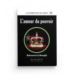 L'amour du pouvoir - Muhammad al-Munajjid - éditions Al-Hadîth