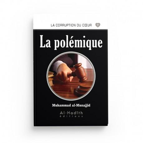 La polémique - Muhammad al-Munajjid - éditions Al-Hadith