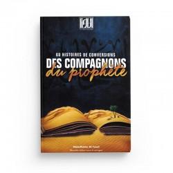 60 HISTOIRES DE CONVERSIONS DES COMPAGNONS DU PROPHÈTE - Editions At-Tawil