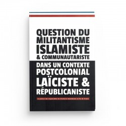 QUESTION DU MILITANTISME ISLAMISTE & COMMUNAUTARISTE - MADANI DAYAK
