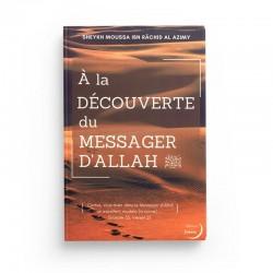 À LA DÉCOUVERTE DU MESSAGER D'ALLAH - SHAYKH MOUSSA IBN RÂCHID AL AZIMY - EDITIONS IMAANY - HARMATTAN