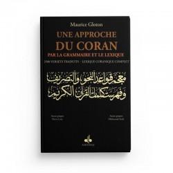 UNE APPROCHE DU CORAN - PAR LA GRAMMAIRE ET LE LEXIQUE - MAURICE GLOTON - Editions Albouraq