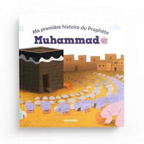 MA PREMIÈRE HISTOIRE DU PROPHÈTE MUHAMMAD - OSRATOUNA