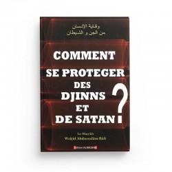 Comment Se Protéger Des Djinns Et De Satan ?, De Sheikh Wahîd Abdussalâm Bâlî - AL MADINA