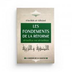 les fondements de la réforme - al tasfiya wa al tarbiya d'après Al-Albani - Editions al-Hadith