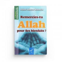 Remercies-tu Allah pour ses bienfaits ? - Azharî Ahmad Mahmûd - Editions Al hadith