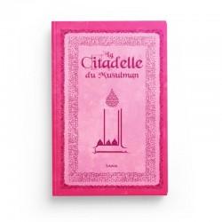 La Citadelle Du Musulman (Français- Arabe- Phonétique) , Grand Format (Rose)- حصن المسلم- Editions Sana
