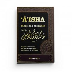 'ÂISHA MÈRE DES CROYANTS SELON LE CORAN ET LA SUNNA - Editions Al-Haramayn