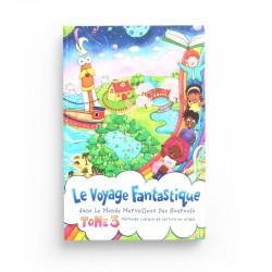 Le Voyage Fantastique Dans Le Monde Merveilleux Des Houroufs: Méthode Ludique De Lecture En Arabe (Tome3)