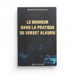 Le Bonheur Dans La Pratique Du Verset Al Kursi, De Farid Al-Ansari - Editions Almadina