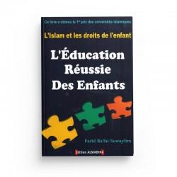 L'ÉDUCATION RÉUSSIE DES ENFANTS - L'ISLAM ET LES DROITS DE L'ENFANT - Editions Almadina