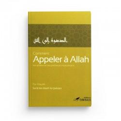 Comment appeler à Allah - Sa'id Ibn wahf al-Qahtânî - Editions Tawbah